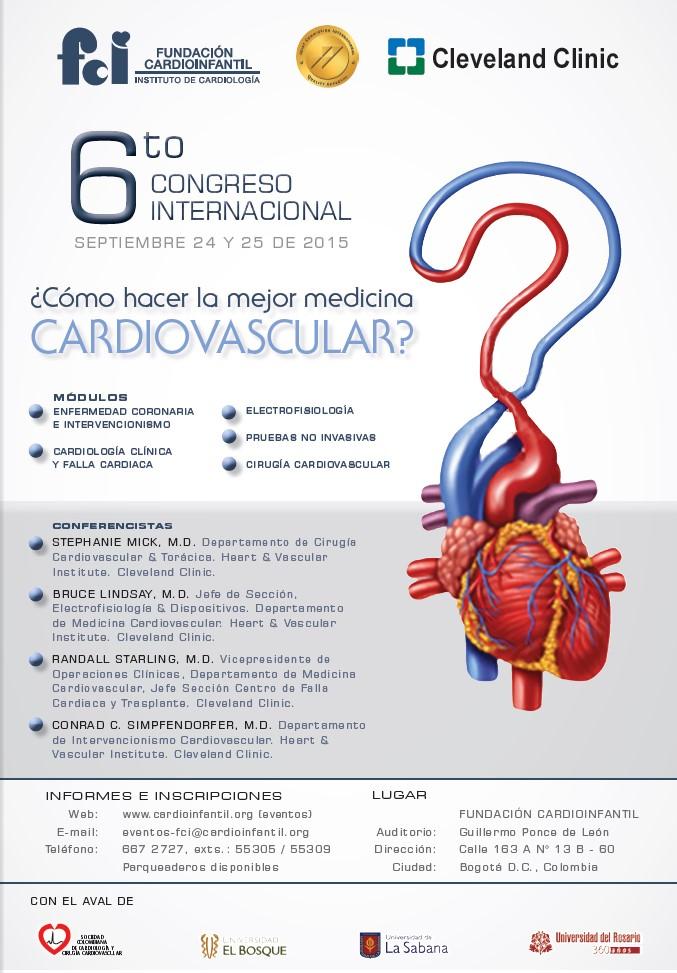 6° Congreso Internacional de Actualización con Clevelan Clinic - ¿Cómo Hacer la Mejor Medicina Cardiovascular? @ Fundación CardioInfantil / Auditorio Guillermo Ponce de León Septiembre 24 y 25 de 2015 /  Bogotá
